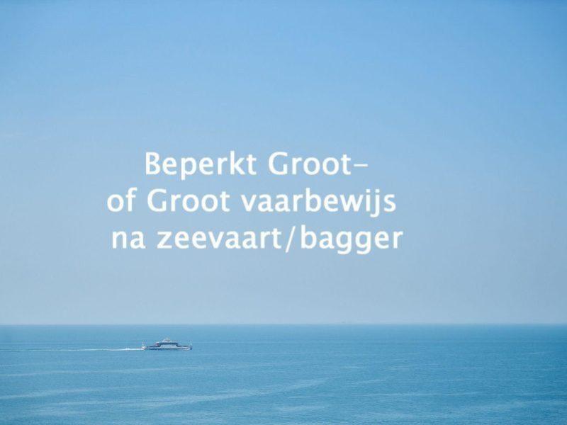 Beperkt Groot- of Groot vaarbewijs na zeevaart/bagger